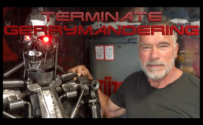 Arnold Schwarzenegger and T-800 vow to continue the fight against gerrymandering.